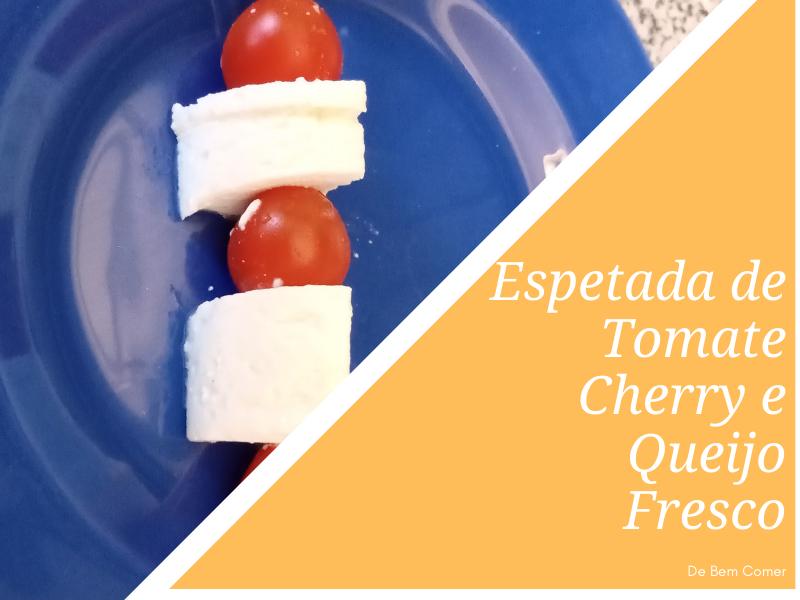 Espetada de queijo fresco e tomate cherry